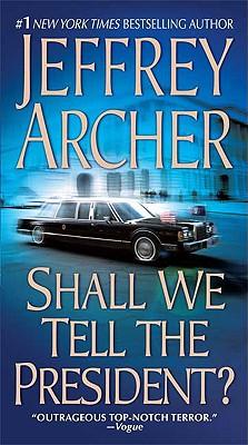 Shall We Tell the President?, JEFFREY ARCHER