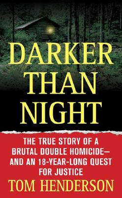 Image for Darker than Night: The True Story of a Brutal Double Homicide and an 18-Year Long Quest for Justice (St. Martin's True Crime Library)
