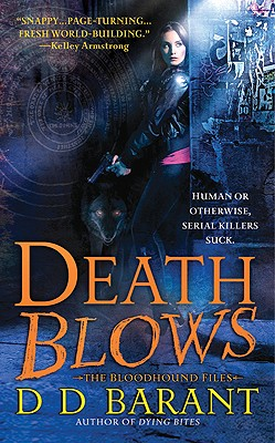 Death Blows: The Bloodhound Files, D D Barant