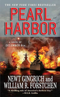 Pearl Harbor: A Novel of December 8th (Pacific War), Newt Gingrich, William R. Forstchen