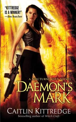 Daemon's Mark (Nocturne City, Book 5), Caitlin Kittredge