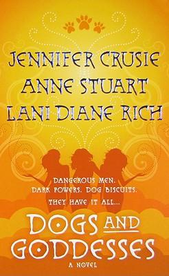 Dogs and Goddesses, JENNIFER CRUSIE, ANNE STUART, LANI DIANE RICH