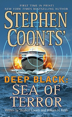Stephen Coonts' Deep Black: Sea of Terror, Stephen Coonts, William H. Keith