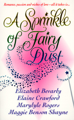 A Sprinkle of Fairy Dust, Elizabeth Bevarly, Elaine Crawford, Marylyle Rogers, Maggie Shayne