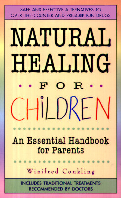 Image for Natural Healing For Children: An Essential Handbook for Parents