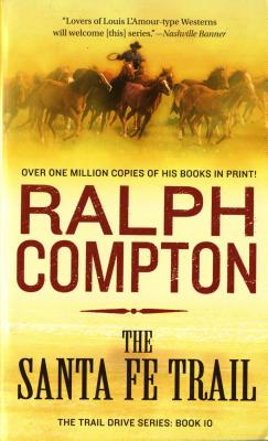The Santa Fe Trail (The Trail Drive Series Book 10), Compton, Ralph