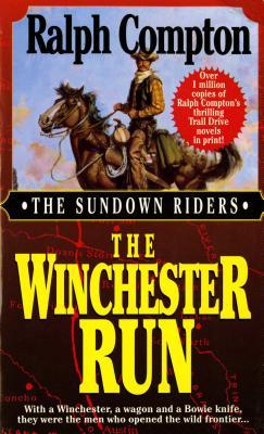 The Winchester Run (Sundown Riders, No.3), Ralph Compton