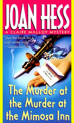The Murder at the Murder at the Mimosa Inn (Claire Malloy Mysteries, No. 2), Joan Hess