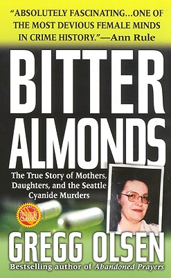 "Image for ""Bitter Almonds : The True Story of Mothers, Daughters, and the Seattle Cyanide Murders"""
