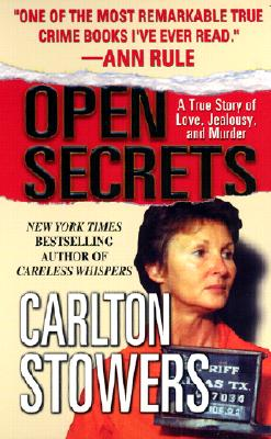 Open Secrets (St. Martin's True Crime Library), Carlton Stowers