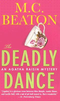 """The Deadly Dance (Agatha Raisin Mysteries, No. 15)"", ""Beaton, M. C."""