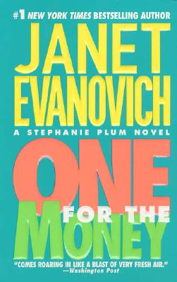 One for the Money (A Stephanie Plum Novel), JANET EVANOVICH