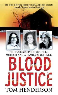 "Blood Justice (St. Martin's True Crime Library), ""Henderson, Tom"""