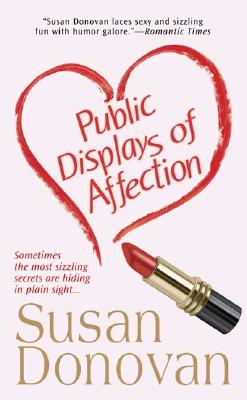 Public Displays of Affection, SUSAN DONOVAN