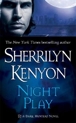 Night Play (A Dark-Hunter Novel), SHERRILYN KENYON