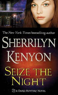 Seize the Night (A Dark-Hunter Novel), SHERRILYN KENYON