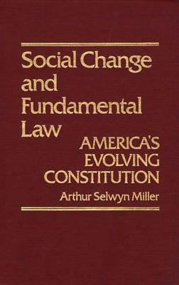 Image for Social Change & Fundamental Law: America's Evolving Constitution (Contributions in American History)