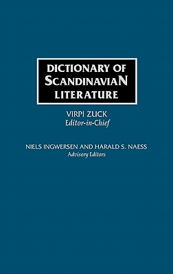 Dictionary of Scandinavian Literature, Ingwersen, Neils; Naess, Harold; Zuck, Virpi