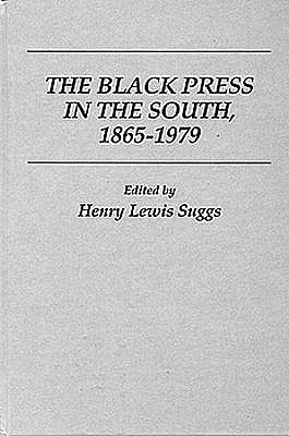 Image for Black Press In The South (Contributions in Afro-American & African Studies)