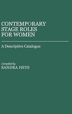Image for Contemporary Stage Roles for Women: A Descriptive Catalogue