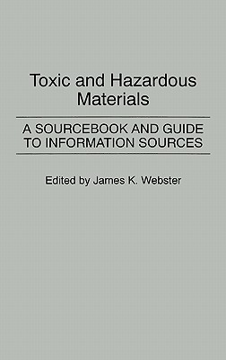 Image for Toxic and Hazardous Materials: A Sourcebook and Guide to Information Sources (Bibliographies and Indexes in Science and Technology)
