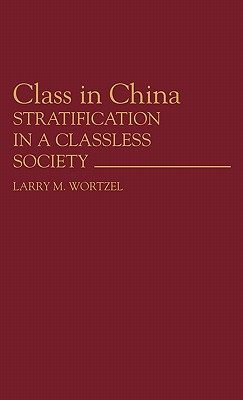 Image for Class in China: Stratification in a Classless Society (Contributions in Political Science)