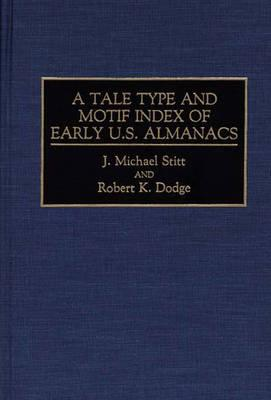 Image for A Tale Type and Motif Index of Early U.S. Almanacs (Bibliographies and Indexes in American Literature)