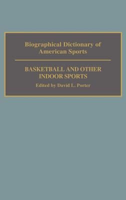 Image for Biographical Dictionary of American Sports: Basketball and Other Indoor Sports