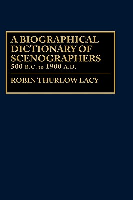 Image for A Biographical Dictionary of Scenographers: 500 B.C. to 1900 A.D. (Constitutions of the United States; 4)