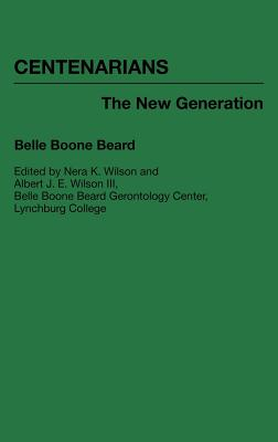 Image for Centenarians: The New Generation (Contributions to the Study of Aging)