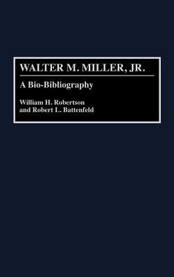 "Image for ""Walter M. Miller, Jr.: A Bio-Biography (Bio-Bibliographies in American Literature, Book 3)"""