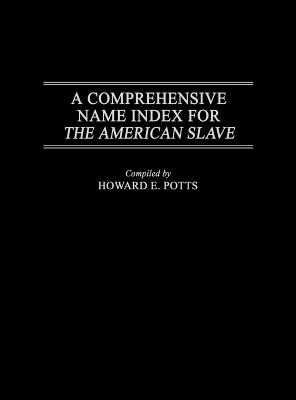 Image for A Comprehensive Name Index for The American Slave (Literature; 25)