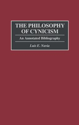 Image for The Philosophy of Cynicism: An Annotated Bibliography (Bibliographies and Indexes in Philosophy)
