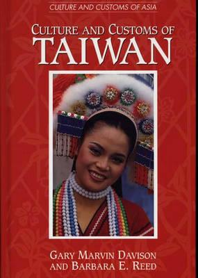 Culture and Customs of Taiwan (Cultures and Customs of the World), Davison, Gary M.; Reed, Barbara
