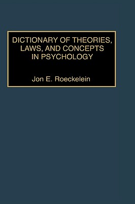 Dictionary of Theories, Laws, and Concepts in Psychology, Roeckelein, Jon