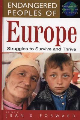 "Image for Endangered Peoples of Europe: Struggles to Survive and Thrive (The Greenwood Press ""Endangered Peoples of the World"" Series)"