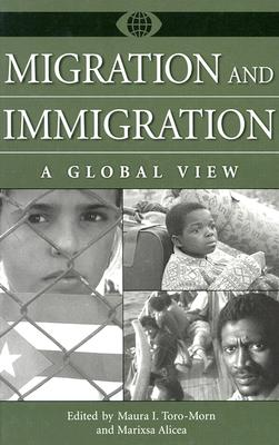 Migration and Immigration: A Global View (A World View of Social Issues)