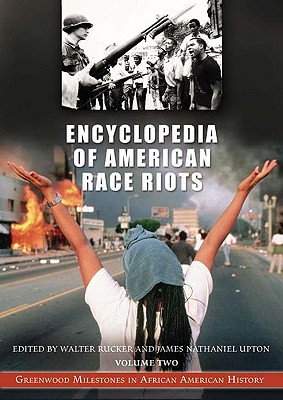 Encyclopedia of American Race Riots [2 volumes]: Greenwood Milestones in African American History