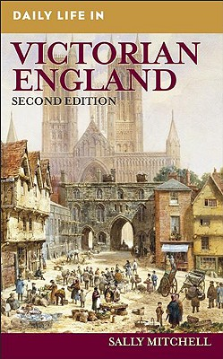 Image for Daily Life in Victorian England (The Greenwood Press Daily Life Through History Series)