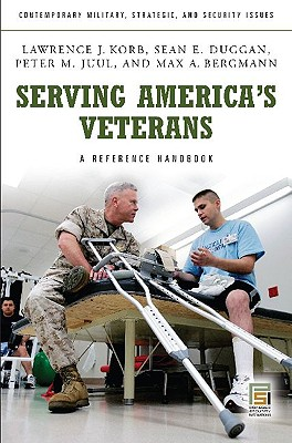 Image for Serving America's Veterans: A Reference Handbook (Contemporary Military, Strategic, and Security Issues)