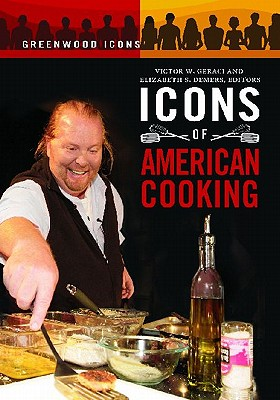 Icons of American Cooking (Greenwood Icons)
