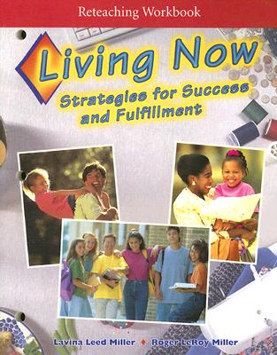 Image for Living Now Reteaching Workbook: Strategies for Success and Fulfillment