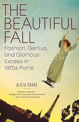 Image for Beautiful Fall: Fashion, Genius, and Glorious Excess in 1970s Paris, The
