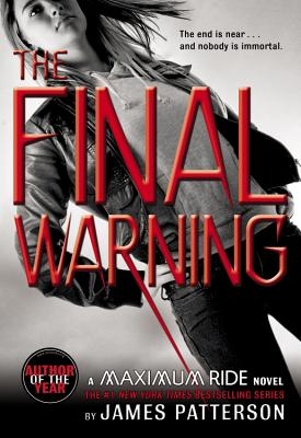 Maximum Ride: The Final Warning (Maximum Ride: The Protectors), James Patterson