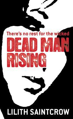 Dead Man Rising (Dante Valentine, Book 2), LILITH SAINTCROW