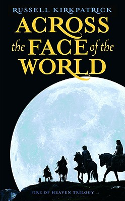 Image for Across the Face of the World (Fire of Heaven Trilogy)