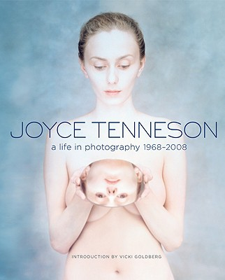 Image for Joyce Tenneson: A Life in Photography: 1968-2008