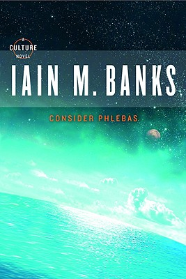 Consider Phlebas (Culture), Banks, Iain M.