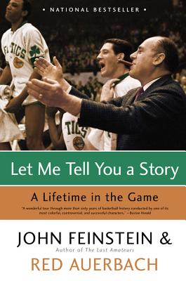 Let Me Tell You a Story: A Lifetime in the Game, John Feinstein, Red Auerbach