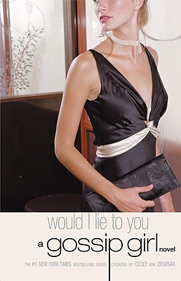Image for Would I Lie to You (Gossip Girl, No. 10)